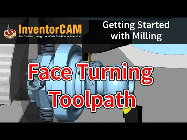 InventorCAM Introductory Video - Face Turning Toolpath