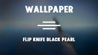 Flip Knife Black Pearl - Wallpaper || by Riqu