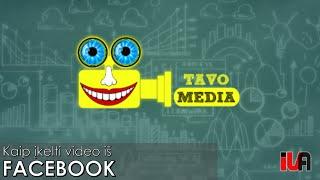 Tavo Media - Kaip įkelti video į Tavo Media iš Facebook
