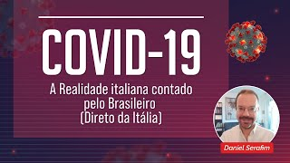 Covid 19 - A Realidade italiana contada por Daniel Serafim
