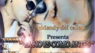 El Dandy Del Callao - Ya No Es Como Antes (Prod. By DJ Centinela)HD ♫ NEW ® Reggaeton 2011♫