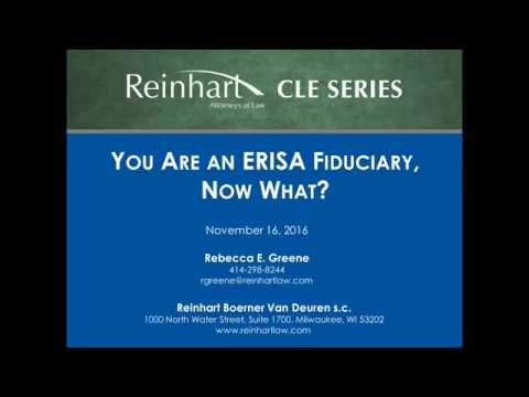 You Are an ERISA Fiduciary, Now What?