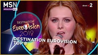 Destination Eurovision 2019 - Top 8 (Eurovision Song Contest 2019 France) 🇫🇷