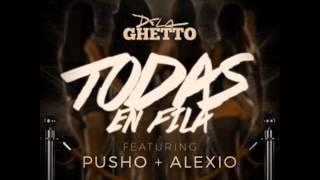 todas en fila delaghetto ft pusho ft alexio la bestia official remix 04 de octubre 2015