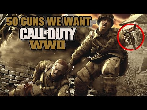 50 GUNS We Want In Call Of Duty: WW2