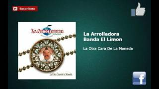 Watch La Arrolladora Banda El Limon La Otra Cara De La Moneda video