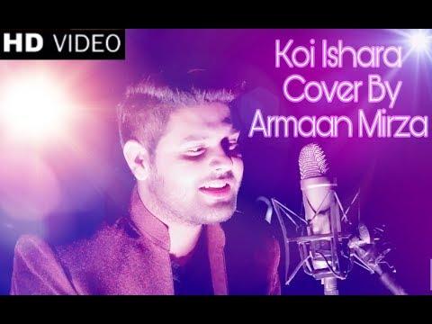 Koi Ishara||Cover Song||Armaan Mirza||John Abraham||Armaan Malik,Amaal Malik|| Force 2