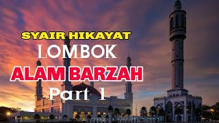 Download Mp3 Part 1 Syair Hikayat Lombok    Alam Barzah