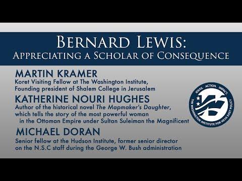 Bernard Lewis: Appreciating a Scholar of Consequence