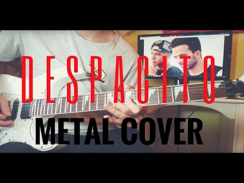 DESPACITO - LUIS FONSI, DADDY YANKEE feat. JUSTIN BIEBER (Metal Cover)