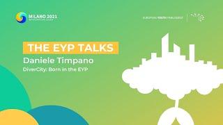The EYP Talks | DiverCity: Born in the EYP - Daniele Timpano