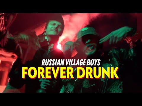 Russian Village Boys x Skurt - FOREVER DRUNK (Official Music Video)