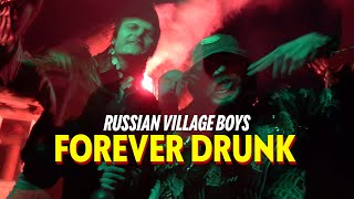 Russian Village Boys X Skurt - Forever Drunk
