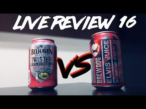 Live Review #16 | Elvis Juice VS Twisted Grapefruit | Brewdog / Belhaven Brewery (Greene King) |