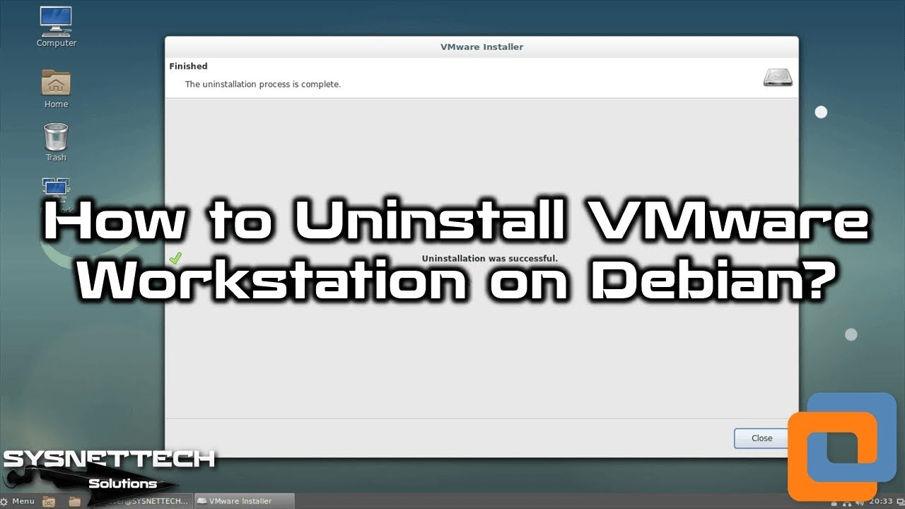 How to Uninstall VMware Workstation 14/15 on Debian 9 8 | SYSNETTECH  Solutions
