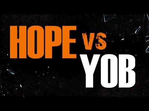 HOPE Vs YOB aka J. Daisy