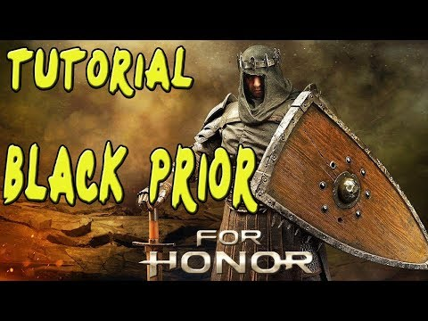 FOR HONOR | GUIA TUTORIAL BLACK PRIOR | COMBOS Y TRUCOS | GAMEPLAY ESPAÑOL