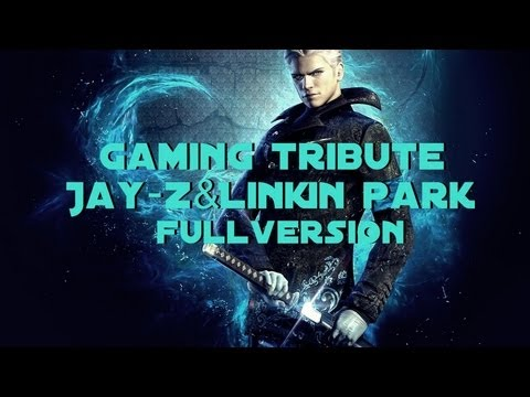 Gaming Tribute - Jay-Z&Linkin Park:Points of Authority/99Problems/One Step Closer