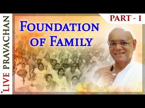 Foundation of Family - Part 1 | Jain Lectures by Acharya Vijay Ratnasunder Suri M.S.