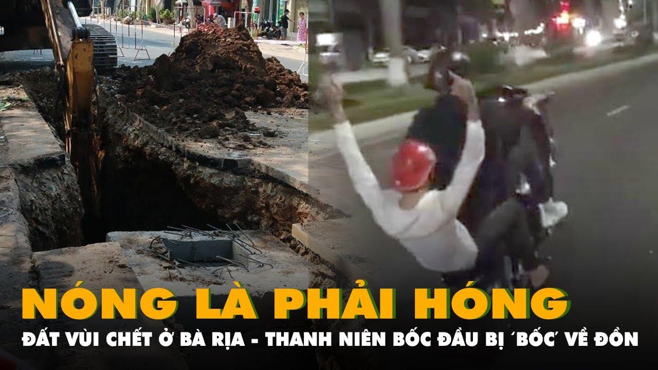 image Tin Nóng 30s: công nhân bị đất vùi chết ở Vũng Tàu - Công an đã 'bốc' thanh niên bốc đầu trên cầu