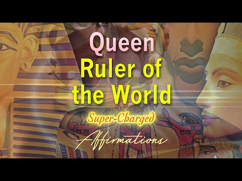 Queen Ruler of the World - I AM the Queen Ruler of the World - Super-Charged Affirmations