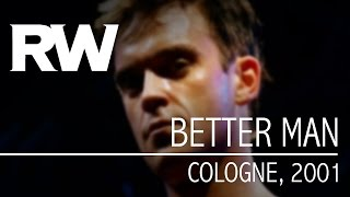 Robbie Williams | Better Man | Live In Cologne 2001
