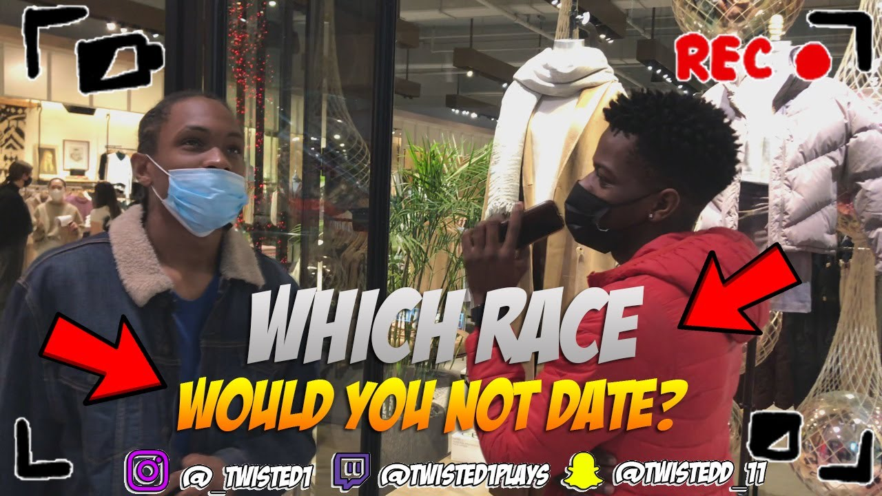 WHICH RACE WOULD YOU NOT DATE? (PUBLIC INTERVIEW)