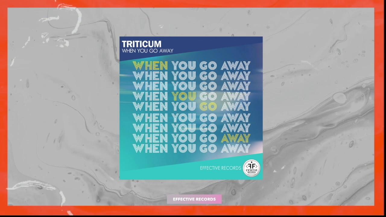 TRITICUM - When you go away