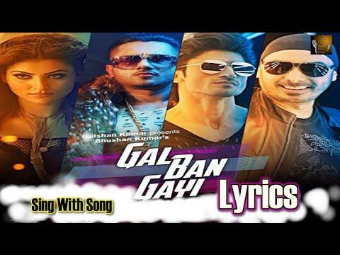 GAL BAN GAYI Lyrics | YOYO Honey Singh Urvashi Rautela Vidyut Jammwal Meet Bros Sukhbir Neha Kakkar