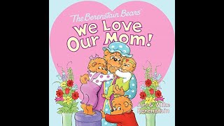 The Berenstain Bears: We Love Our Mom! Book Read Aloud wMusic! #reading #books Mother&#39s Day Book
