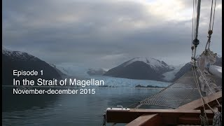 The Ocean Mapping Expedition, episode 1: In the Strait of Magellan, Nov-Dec 2015