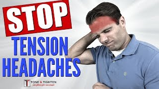 How To Treat Tension Headaches - Best Exercises to Alleviate Headaches