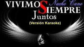 Nacho Cano - Vivimos Siempre Juntos - Karaoke Full