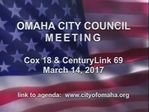 Omaha Nebraska City Council Meeting, March 14, 2017