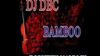 Dj DBC - Bamboo (Dj Putzu 2015 Remix) [FREE DOWNLOAD