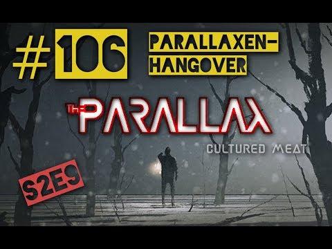 #106 – Parallaxen-Hangover | Let`s Play THE PARALLAX [Android, iOS, S2E9 Cultured Meat]