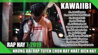 Rap Hay Nhất Nghe Và Thấm Tháng 7 2019 - Anh Chẳng Sao Dù Cuối Cùng Ta Chẳng Có Nhau