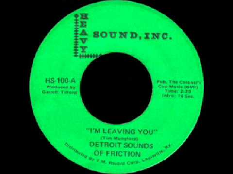 "Detroit Sounds Of Friction  ""I'm leaving you"""