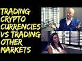 Trading CryptoCurrencies versus Trading Other Markets