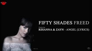 Zayn ft Rihanna angel ( fifty shades of freed)