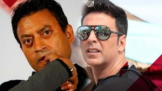 Irrfan Khan reacts on Akshay Kumar