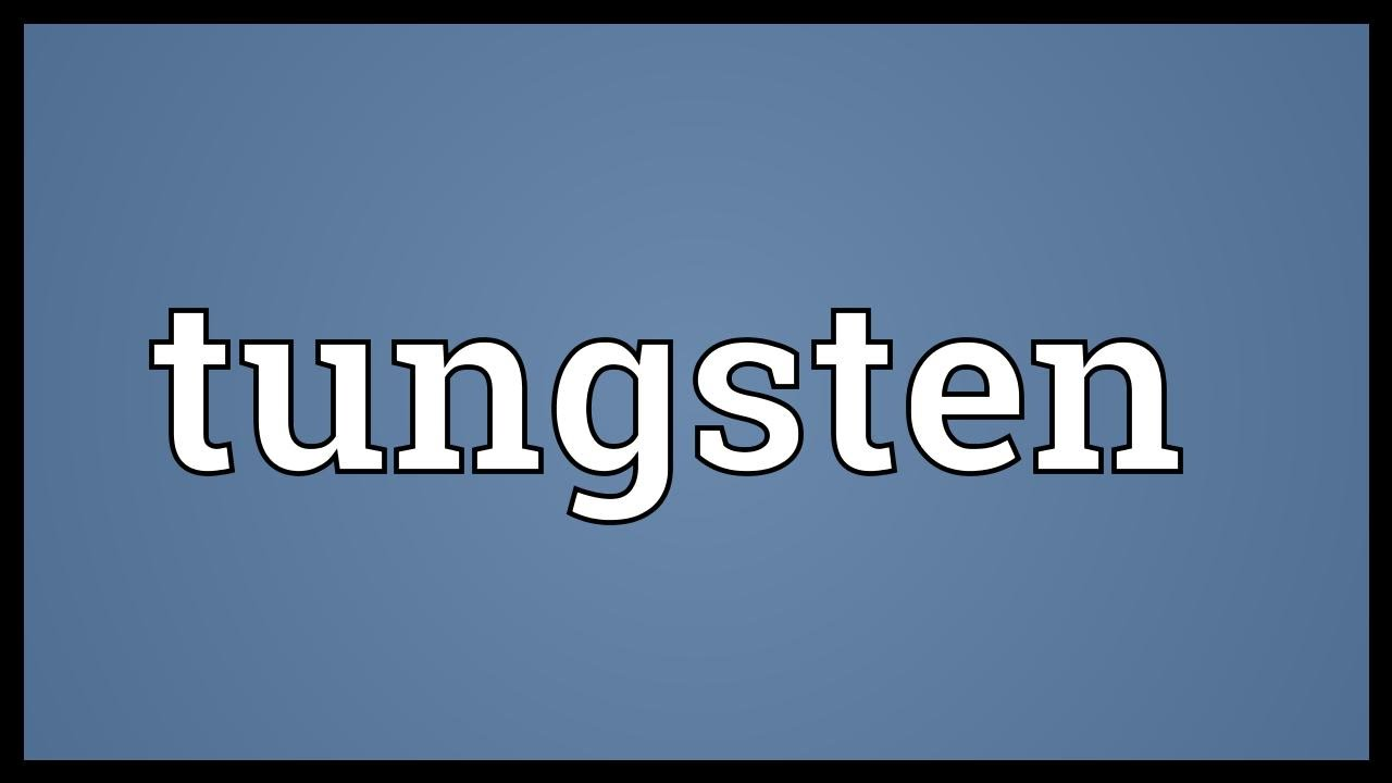 Tungsten Meaning Youtube