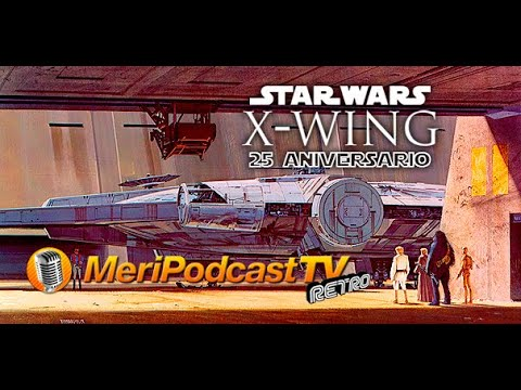 Meripodcast Retro #4: X-Wing y Star Wars Clásico