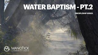 Water Baptism Part 2