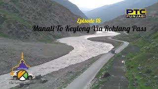 Spiritual Journey of The Turban Traveller | EP 18 | Manali to Keylong | PTC Punjabi