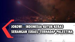 Jokowi : RI Kutuk Serangan Israel Yang Sebabkan Ratusan Korban Jiwa