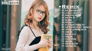 Anh Thanh Niên Remix, Lá Xa Lìa Cành Remix,Mỹ Nhân - Nhạc EDM Htrol x Phạm Thành Remix Nhẹ Nhàng