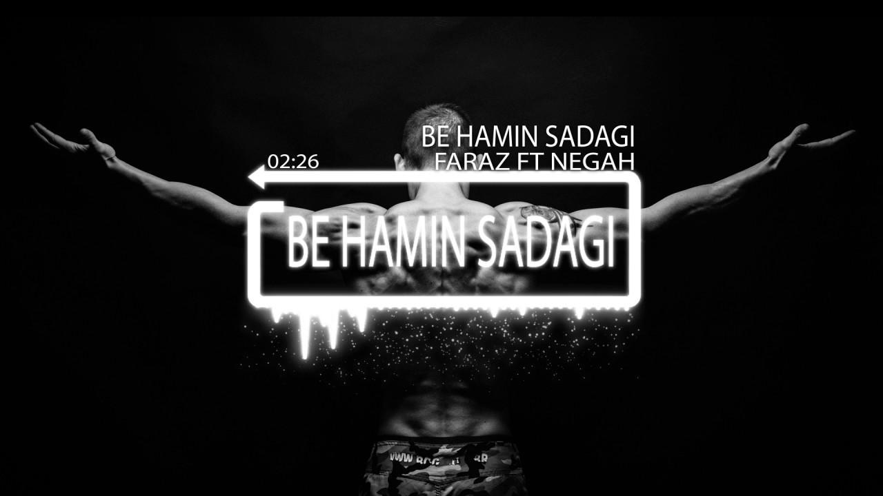 Faraz Feat Negah - BE HAMIN SADAGI - NEW DARI RAP