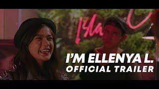 Gambar cover I'm Ellenya L. (Official Trailer)