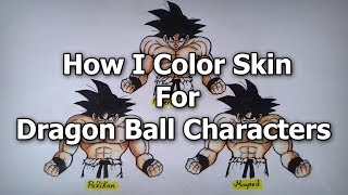 How I Color Skin For Dragon Ball Characters | Tutorial